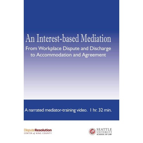 An Interest-based Mediation... - A Narrated Mediator-training Vide...